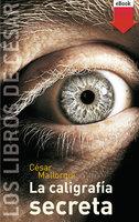 La caligrafía secreta - César Mallorquí