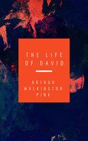 The Life Of David - Arthur Pink