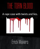 The Torn Blood - Erick Mukiira
