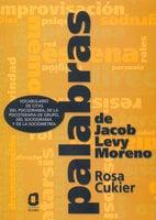 Palabras de Jacob Levy Moreno - Rosa Cukier