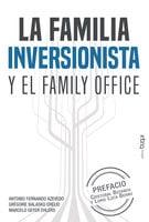 La familia inversionista y el family office - Antonio Fernando Azevedo, Grégoire Balasko Orélio, Marcelo Geyer Ehlers