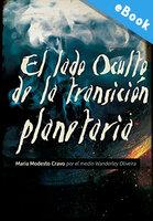 El lado oculto de la transición planetaria - Wanderley Oliveira