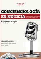 Concienciología es noticia - Alessandra Nascimento, Felix Wong