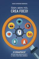 ¡Quien quiere más, Crea Foco! - Isaias Eufrosino Rodrigues