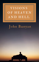 Visions Of Heaven And Hell - John Bunyan