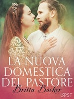 La nuova domestica del pastore - Breve racconto erotico - Britta Bocker