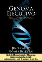 Genoma ejecutivo - Juan Carlos Gómez Balderas