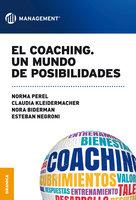 El coaching. Un mundo de posibilidades - Norma Perel, Claudia Kleidermacher, Nora Biderman, Esteban Negroni
