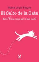 El salto de la gata - Maria Lucia Futuro