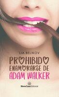 Prohibido enamorarse de Adam Walker - Lia Belikov
