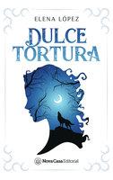 Dulce tortura - Elena López