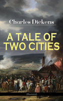 A Tale Of Two Cities (Illustrated) - Charles Dickens