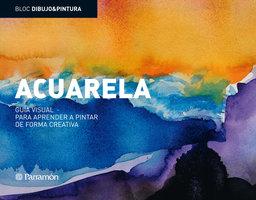 Bloc D&P: Acuarela: Guía visual para aprender a pintar de forma creativa - Equipo Parramón Paidotribo