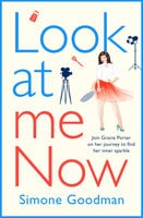 Look At Me Now: A sassy, laugh-out-loud romantic comedy - Simone Goodman