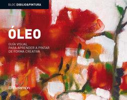 Bloc D&P: Óleo: Guía visual para aprender a pintar de forma creativa - Equipo Parramón Paidotribo