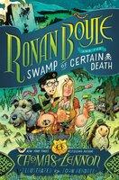 Ronan Boyle and the Swamp of Certain Death (Ronan Boyle #2) - Thomas Lennon
