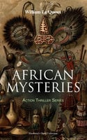 African Mysteries - Action Thriller Series (Illustrated 4 Book Collection) - William Le Queux