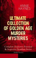 Annie Haynes - Ultimate Collection Of Golden Age Murder Mysteries - Annie Haynes