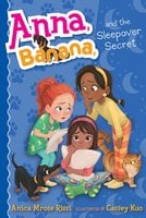 Anna, Banana, and the Sleepover Secret - Anica Mrose Rissi