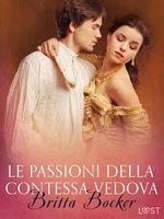 Le passioni della Contessa vedova - Breve racconto erotico - Britta Bocker