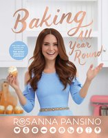Baking All Year Round: Holidays & Special Occasions - Rosanna Pansino