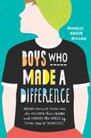 Boys Who Made A Difference - Michelle Roehm McCann