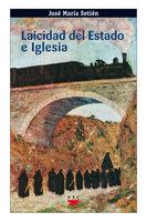 Laicidad del Estado e Iglesia - José María Setién Alberro