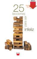 25 lecciones para ser infeliz - Xosé Manuel Domínguez Prieto