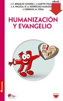 Humanización y evangelio - Juan Martín Velasco, José Antonio Pagola Elorza, José Carlos Bermejo Higuera, Jon Sobrino, Marciano Vidal García, Óscar Andrés Rodríguez Maradiaga