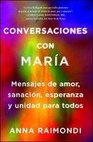 Conversaciones con María (Conversations with Mary Spanish edition) - Anna Raimondi