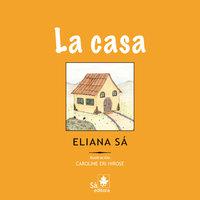 La casa - Eliana Sá
