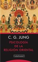 Psicología de la religión oriental - Carl Gustav Jung