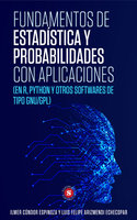 Fundamentos de Estadística y Probabilidades con aplicaciones - Luis Felipe Arizmendi Echecopar, Ilmer Cóndor Espinoza