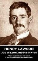 Joe Wilson and His Mates - Henry Lawson