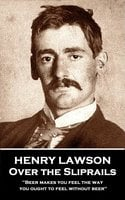 Over the Sliprails - Henry Lawson