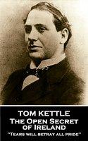 The Open Secret of Ireland - Tom Kettle