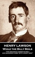 While the Billy Boils - Henry Lawson
