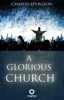 A Glorious Church - Charles Spurgeon