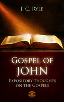 Bible Commentary – The Gospel of John - J.C. Ryle