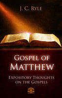 Bible commentary – The Gospel of Matthew - J.C. Ryle