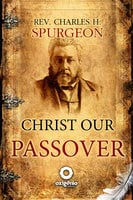 Christ Our Passover - Charles Spurgeon