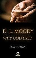 D. L. Moody – Why God Used - R.A. Torrey