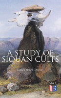 A Study of Siouan Cults - James Owen Dorsey