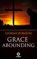 Grace Abounding - C.H. Spurgeon