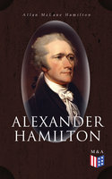 Alexander Hamilton - Allan McLane Hamilton