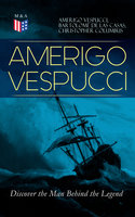 Amerigo Vespucci – Discover the Man Behind the Legend - Amerigo Vespucci, Bartolomé las de Casas, Christopher Columbus