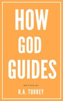 How God Guides - R.A. Torrey