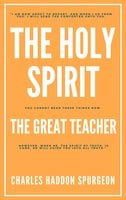 The Holy Spirit – The Great Teacher - C.H. Spurgeon