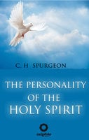 The Personality of the Holy Spirit - C.H. Spurgeon