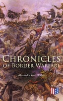Chronicles of Border Warfare - Alexander Scott Withers